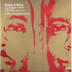 Bobby & Steve* ‎– The Anniversary Collection 1984 - 2004: Past, Present, Future - The Disco, Soul And Boogie Selection (2 LP)