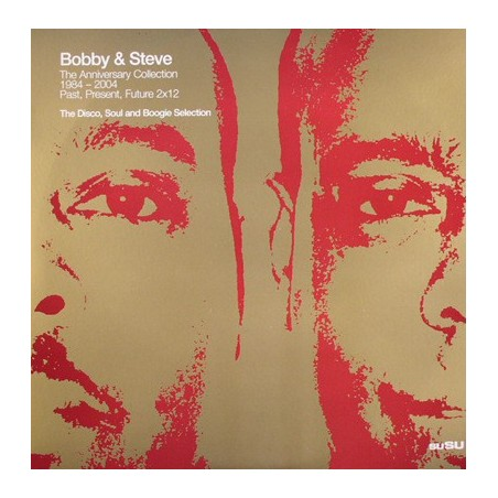 Bobby & Steve* – The Anniversary Collection 1984 - 2004: Past, Present, Future - The Disco, Soul And Boogie Selection (2 LP)