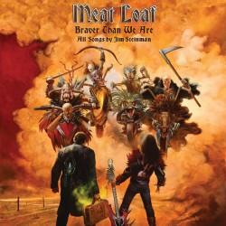 Meat Loaf / Braver Than We...