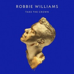 Robbie Williams / Take The...